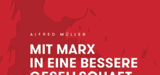 Alfred Müller - Mit Marx in eine bessere Gesellschaft?